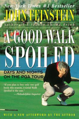 A Good Walk Spoiled By Feinstein, John